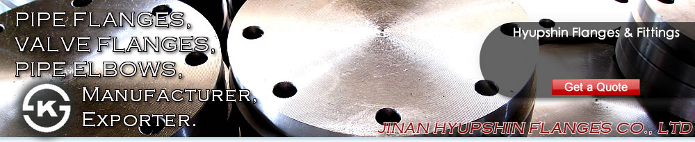 Jinan Hyupshin Flanges Co., Ltd supply ANSI B16.5 FLANGES, ASME B16.5 FLANGES, ASA B16.5 FLANGES, DIN Flanges (DIN2573, DIN2576, DIN2527, DIN2641, DIN2642, DIN2631, DIN2632, DIN2633, DIN2634, DIN2635, DIN2501, DIN2502, DIN2503, DIN86030, DIN86044) , Italian UNI Flanges (UNI2276, UNI2277, UNI2278, UNI6083, UNI6084, UNI2280, UNI2281, UNI2282, UNI2283, UNI2284, UNI2253, UNI2254, UNI6091, UNI6092, UNI6093, UNI6094, UNI6095, UNI6088, UNI6089, UNI6090), European Norms EN 1092-1 Flanges (TYPE 01/A, TYPE 01/B1, TYPE 02, TYPE 05, TYPE 11, TYPE 12, TYPE 13), JIS B2220 Flanges, Korean KS B1503 Flanges, BS 4504 Flanges, BS 10 Flanges, BS T/D Flanges, BS T/E Flanges, South African SABS 1123 Flanges, SANS 1123 Flanges, Russian GOST 12820-80 Flanges, GOST 12821-80 Flanges, U.S. AWWA C207 Class D Ring Flanges, Class D Hub Flanges, Class E Ring Flanges, Class E Hub Flanges, Class F Ring Flanges, Class F Hub Flanges, ISO7005-1 Flanges, ISO9624 Flanges, French NFE 29203 Flanges, Australian AS/NZS 4331.1 Flanges, AS4087 Flanges, AS2129 T/D, T/E Flanges, Norwegian NS 2545 Blind Flanges, NS 2546 Blind Flanges, NS 2547 Blind Flanges, NS 2525 Plain Flanges, NS 2526 Plain Flanges, NS 2527 Plain Flanges, NS 2529 Plain flanges, NS2537 Flange, NS2538 Flange, NS2539 Flange, NS2540 Flange, NS2542 Flange, VSM 18695 Flange, VSM 18696 Flange, VSM 18697 Flange, VSM 18716 Flange, VSM 18718 Flange, VSM 18703 Flange